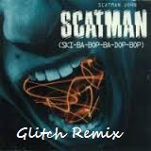 Scat Man - Scatman John ( Dj Glitch Remix)