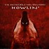 Download The Incredible Melting Man - Howlin' (Lance Romance Remix) Mp3