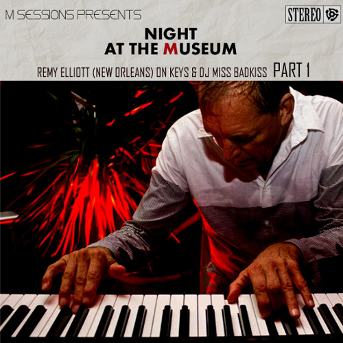 NIGHT AT THE MUSEUM - Remy Elliot (New Orleans) *LIVE*  at M Cafe Part1