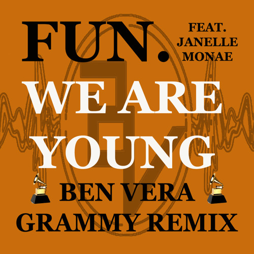 Fun. - We Are Young (Ben Vera Grammy Remix)