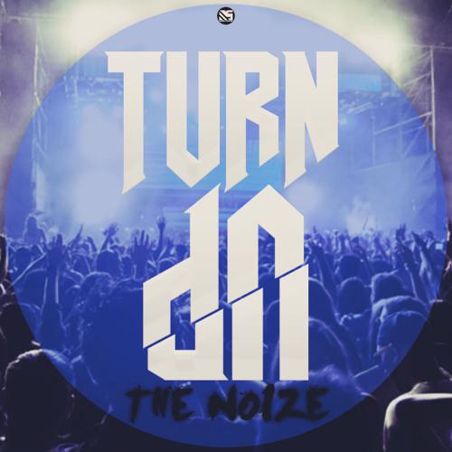 Turn Up The Noize [Mini mix] - NoizeTrap