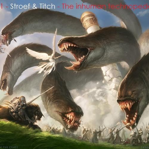 STR&TT21 - Stroef & Titch - The inhuman technopede part 5