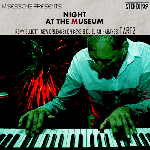 NIGHT AT THE MUSEUM - Remy Elliot (New Orleans) *LIVE* at M Cafe Part2