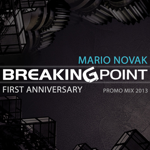 Mario Novak - Breaking Point, First Anniversary 2013 (Promo)