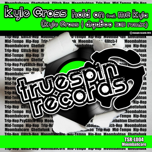 """""""Hold On"""" ft. MC Kyla (Kyle Cross & digaBoo 2013 remix) *BEATPORT TOP 100! [Truespin Records]"""