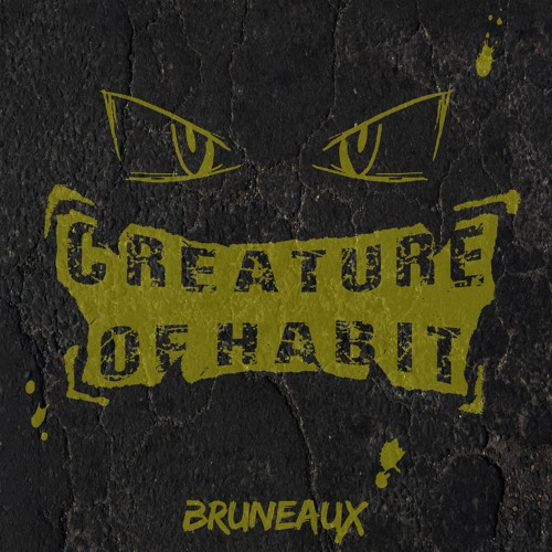 Bruneaux - Creature Of Habit (Continuous Mix)