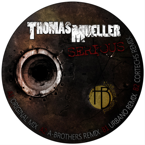 Thomas Mueller - Serious - Cortechs Remix -OUT NOW-