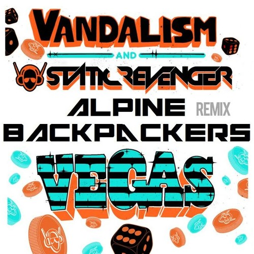 Vandalism & Static Revenger - Vegas (Alpine Backpackers Remix) (FREE DOWNLOAD !!!)