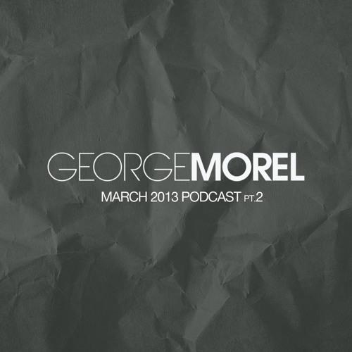 George Morel March 2013 Podcast pt.2