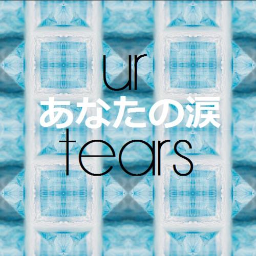 UR TEARS
