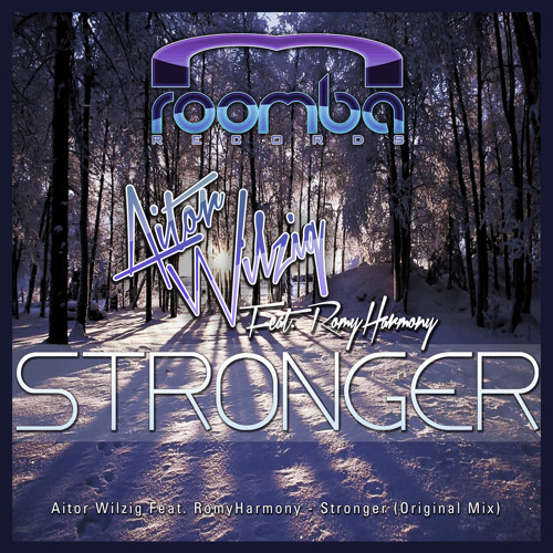Aitor Wilzig Feat Romyharmony - Stronger (Original Mix)