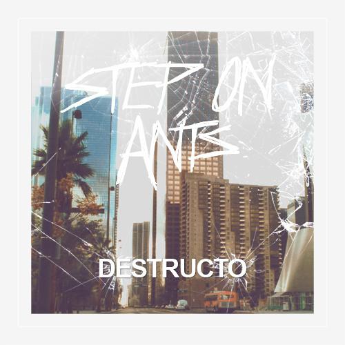 Step On Ants - Destructo