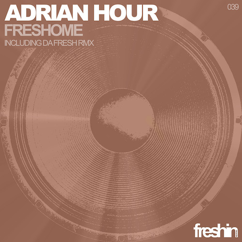 Adrian Hour - Freshome (Da Fresh rmx) (Freshin Records)
