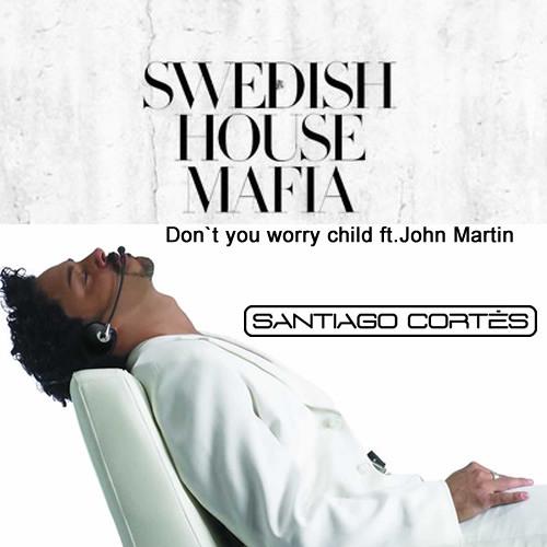 Don`t you worry (Santiago Cortes Remix)