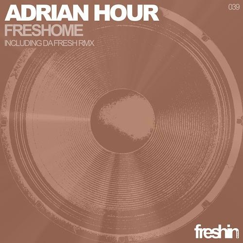 Adrian Hour - Freshome (Original Mix) /Freshin Records //// PREVIEW