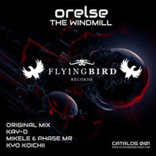 Orelse - The Windmill (Kay-D remix)
