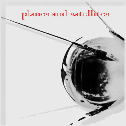Planes and Satellites
