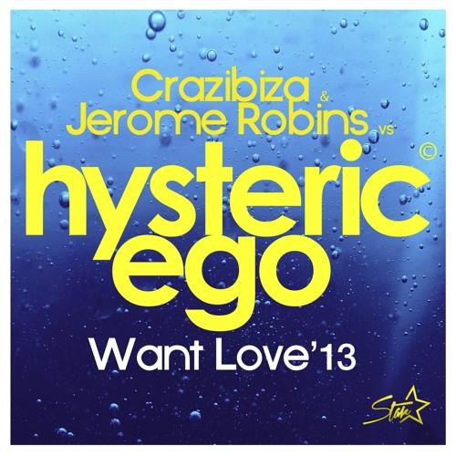 Crazibiza & Jerome Robins vs Hysteric Ego - Want Love - PORNOSTAR RECORDS