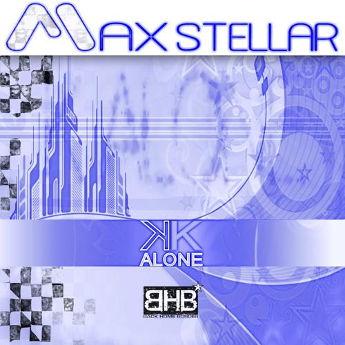 Max Stellar - K Alone (Radio Edit)
