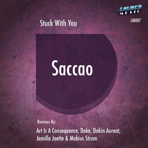 Saccao - Stuck With You (Dake Remix)