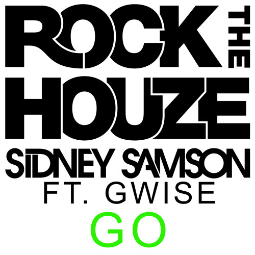 Sidney Samson & Gwise - Go  (OUT NOW)