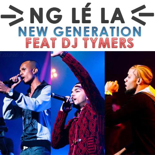 NEW GENERATION ft DJ TYMERS - N.G Lé La