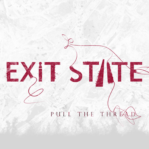 """Exit State """"Pull The Thread"""""""