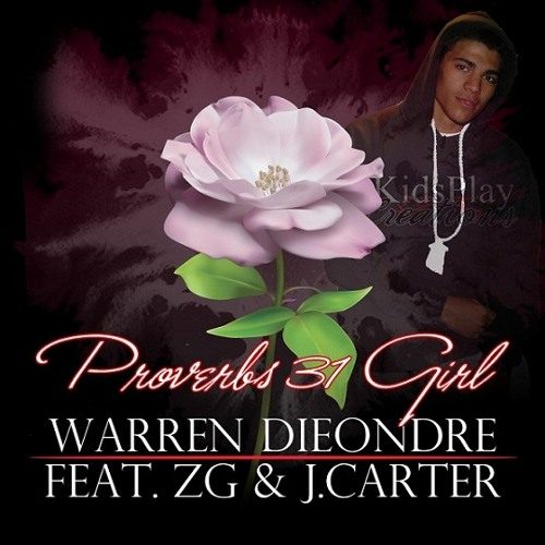 Warren Dieondre - Proverbs 31 Girl (feat. ZG & J. Carter)