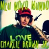 Charlie Brown Jr. - Meu Novo Mundo