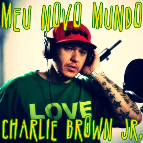 Download Meu Novo Mundo - Charlie Brown Jr