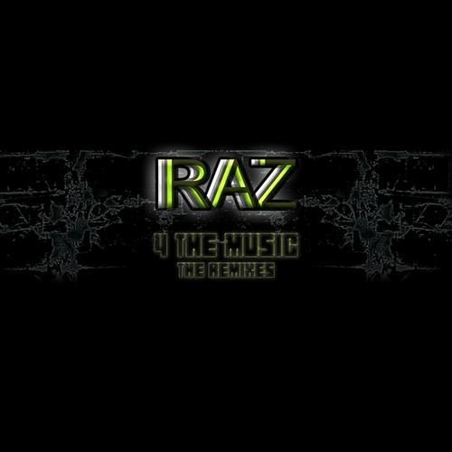 RAZ - 4 The Music - (SPECIAL BLEND Remix) - [OUT NOW]