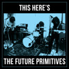 The Future Primitives - I Been Searchin'