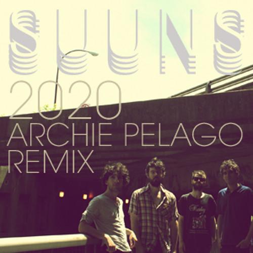 """SUUNS - """"2020 (Archie Pelago Remix)"""""""