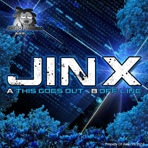 JINX - THIS GOES OUT ( OUT NOW ON ASBO REC )