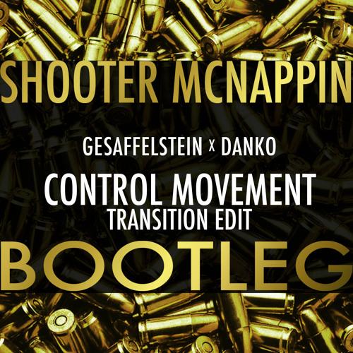Gesaffelstein x Danko - Control Movement (Shooter McNappin 70-126-70 Transition Edit)