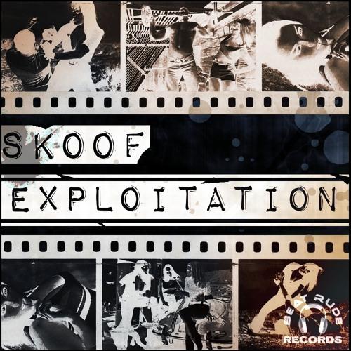 Skoof - Exploitation (Muddworxx Mix) [Beat Rude Records]