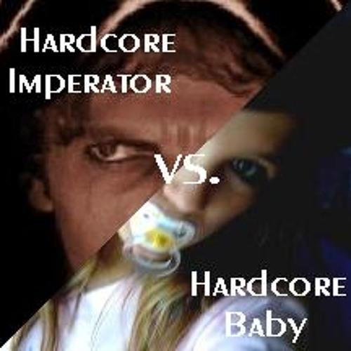 Hardcore Baby vs. Hardcore Imperator