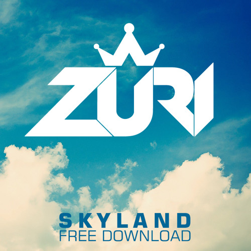Zuri - Skyland (Original Mix) FREE DOWNLOAD