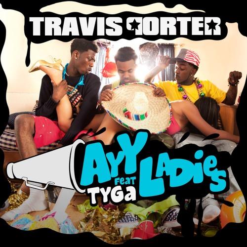 Travis Porter & Tyga - Ayy Ladies (Dialated Eyez Remix)