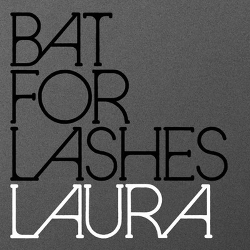 Bat For Lashes Laura (Dugs 4/4 Edit)