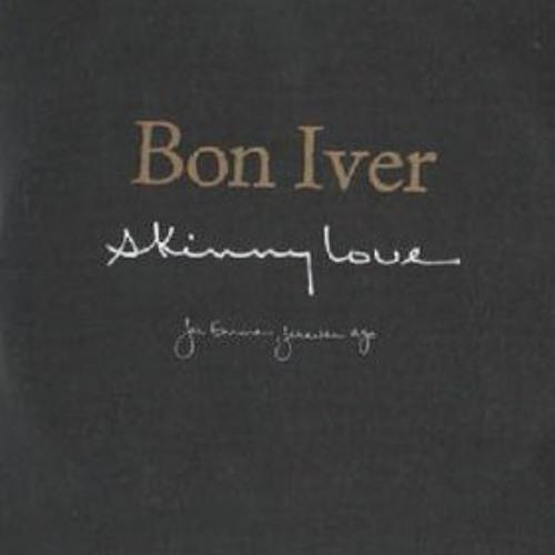 Bon Iver's Skinny Love