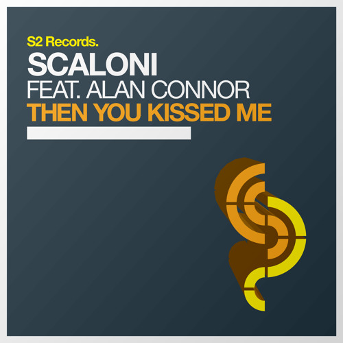 Scaloni feat Alan Connor - Then You Kissed me (Scaloni Rave Remix) // S2 Records Preview