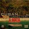 CUBAN CONNECTION A-MAFIA ft. UNCLE MURDA & STYLES P