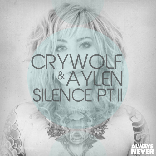 Silence Pt. II by Crywolf & Aylen