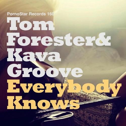 Tom Forester & Kava Groove - Everybody Knows (Original Mix) [Pornostar Records]