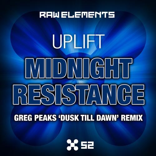 Uplift - Midnight Resistance (Greg Peaks Dusk Till Dawn Remix) (ELEM052)