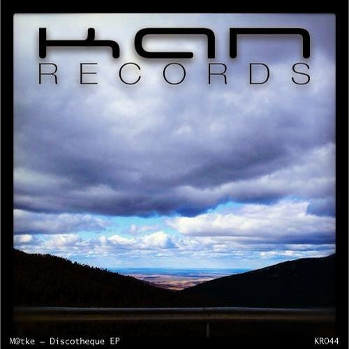 m@tke-Discotheque [Kan Records] Out Now!!!