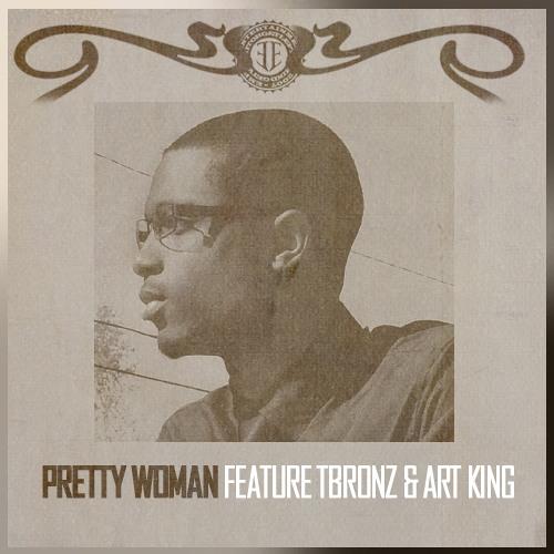 Pretty Woman ft TBronz & Art King