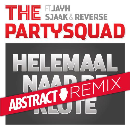 The Partysquad - Helemaal Naar De Klote (Abstracts Brasserie Mix)(MASTER)