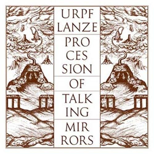 urpf lanze - procession of talking mirrors (album preview)
